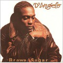 D'Angelo. Brown Sugar