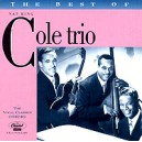 Nat King Cole Trio. The Best Of The Nat King Cole Trio. ...