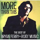 Bryan Ferry. More Than This. The Best Of Bryan Ferry + R...