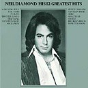 Neil Diamond. His 12 Greatest Hits
