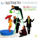 The Mavericks. Music For All Occasions