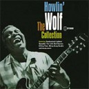 Howlin' Wolf. The Collection
