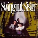 Swing Out Sister. It's Better To Travel