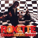 Roxette. Crash! Boom! Bang!