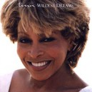 Tina Turner. Wildest Dreams