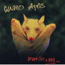 Guano Apes. Proud Like A God
