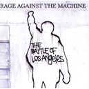 Rage Against the Machine. The Battle of Los Angeles